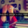 Life-of-PSLE-Parent