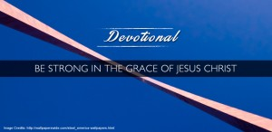 Devotional---Be-Strong-in-the-Grace-of-Jesus