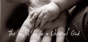 the right to be a child of God