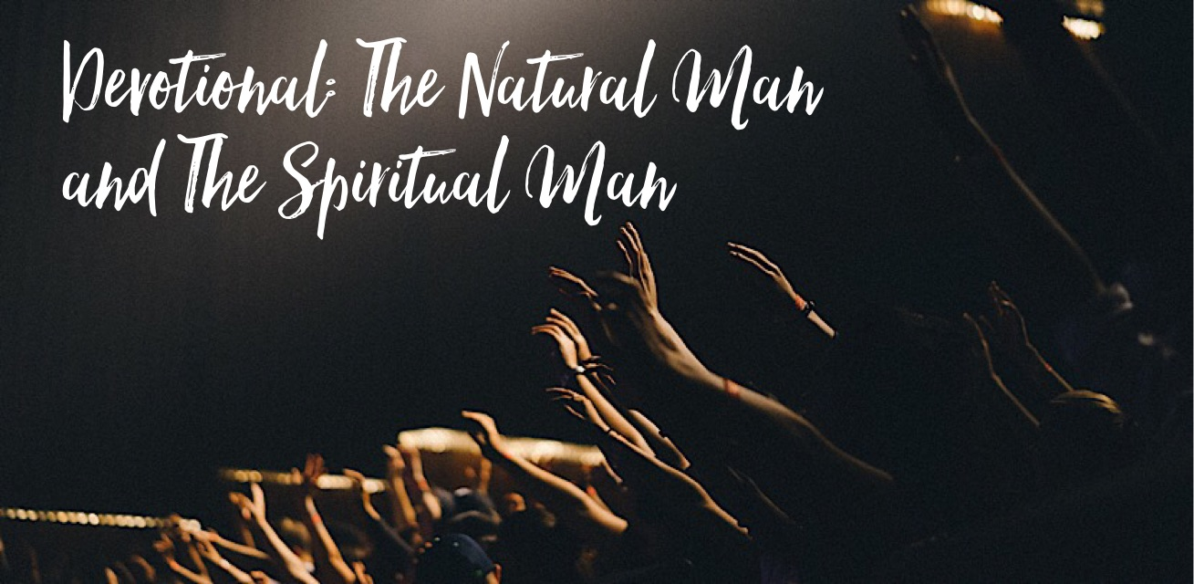 Devotional - Natural Man Spiritual Man